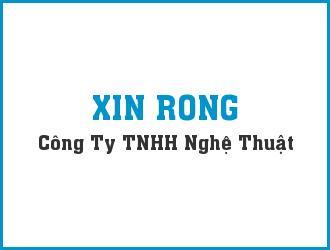 XIN RONG ARTS CO., LTD CÔNG TY TNHH NGHỆ THUẬT XIN RONG